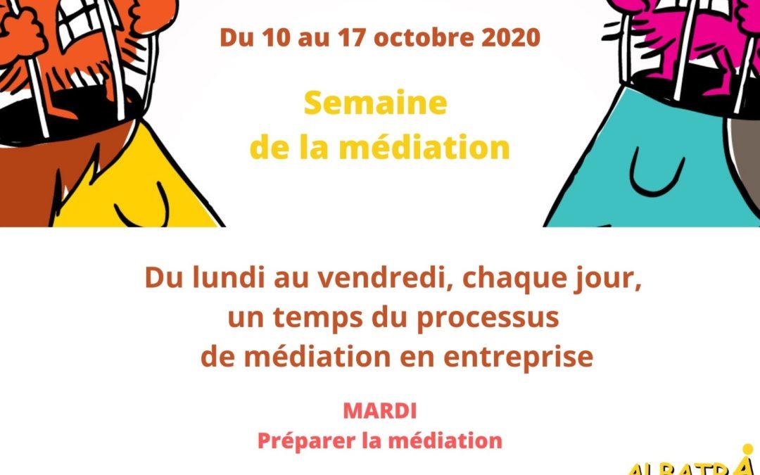 SEMAINE DE LA MEDIATION OCTOBRE 2020- aujourd'hui MARDI : préparer la médiation