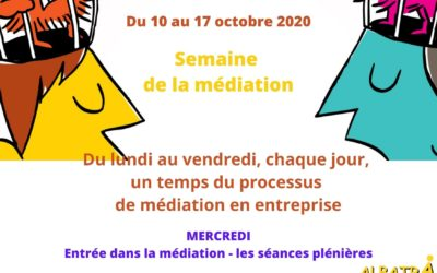 SEMAINE DE LA MEDIATION OCTOBRE 2020 – AUJOURD'HUI MERCREDI :  entrée dans la médiation – les séances plénières